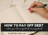 How to Pay off Debt...When you live paycheck-to-paycheck