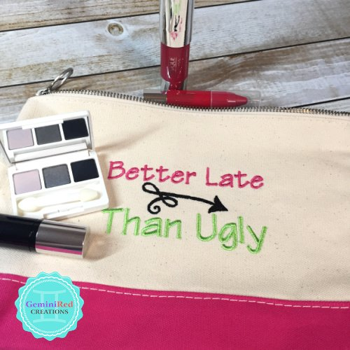 Better Late Than Ugly Canvas Cosmetic Bag