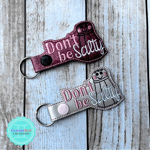 Don't Be Salty Embroidered Vinyl Key Fob