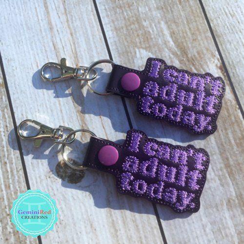 I Can't Adult Today Embroidered Vinyl Key Fob