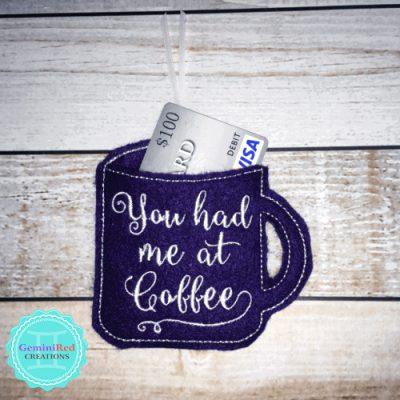Coffee Mug Had Me at Coffee Gift Card Holder
